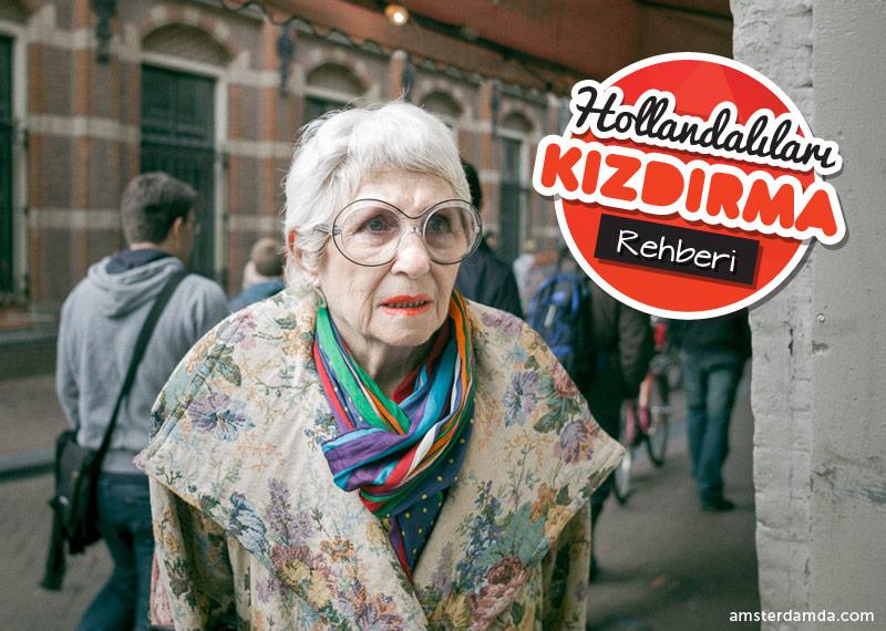 Hollandalıları kızdırma rehberi
